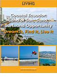 Coastal Ecuador: Land of Sun, Sand, Surf…and Opportunities
