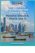 Panama City: The Ultimate 21st Century Spot—Panama: Dream It, Find It, Live It