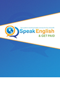 Speak English and Get Paid: Your Guide to Teaching English Overseas for Fun and Profit