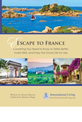 Escape to France: Everything You Need to Know to Retire Better, Invest Well, and Enjoy the Good Life for Less