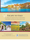 Escape to Italy: Everything You Need to Know to Retire Better, Invest Well, and Enjoy the Good Life for Less