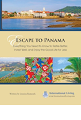 Escape to Panama: Everything You Need to Know to Retire Better, Invest Well, and Enjoy the Good Life for Less.
