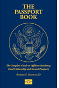 The Passport Book: Complete Guide to Offshore Residency, Dual Citizenship, and Second Passports
